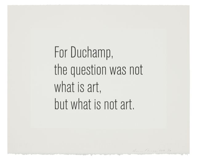 For Duchamp the question was not what is art, but what is not art
